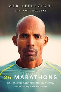 Book cover for 26 Marathons: What I Learned About Faith, Identity, Running and Life from My Marathon Career by Meb Keflezigh